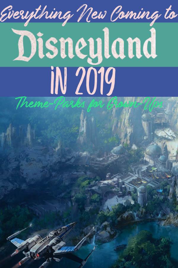 Everything New Coming to Disneyland 2019