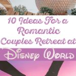 10 Ideas for Couples Retreat at Disney World