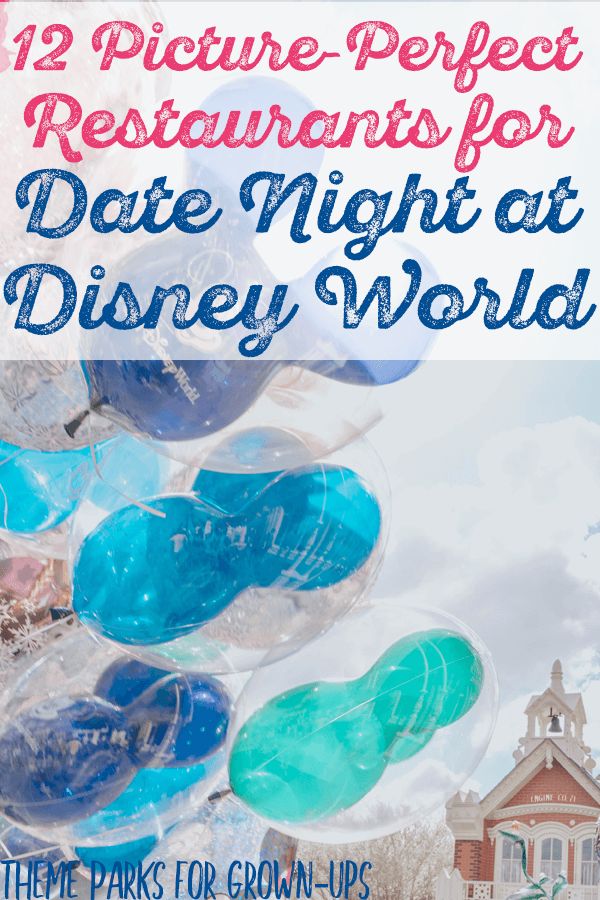 12 Picture-Perfect Restaurants for a Date Night at Disney World
