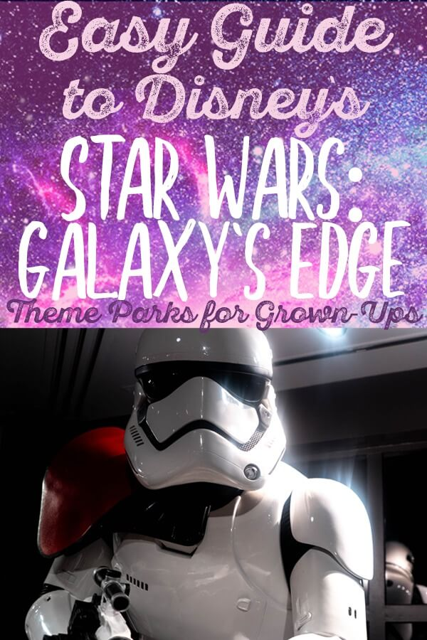 Easy Guide to Star War: Galaxy's Edge at Disney World and Disneyland