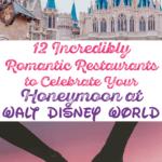 Romantic Restaurants to Celebrate Your Honeymoon at Disney World