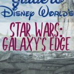 Insider Guide to Star Wars: Galaxy's Edge at Disney World