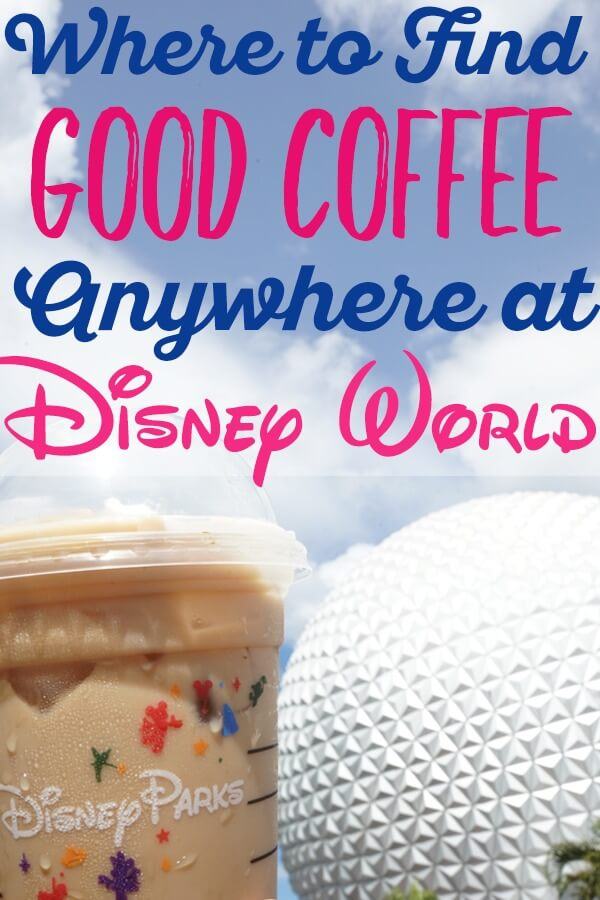 Where to find good coffee anywhere at Disney World